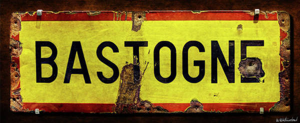 Wall Art - Photograph - Wwii Bastogne Town Sign by Weston Westmoreland
