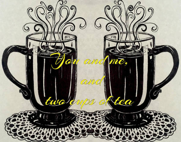 Drawing - You And Me, And Two Cups Of Tea by Mastiff Studios