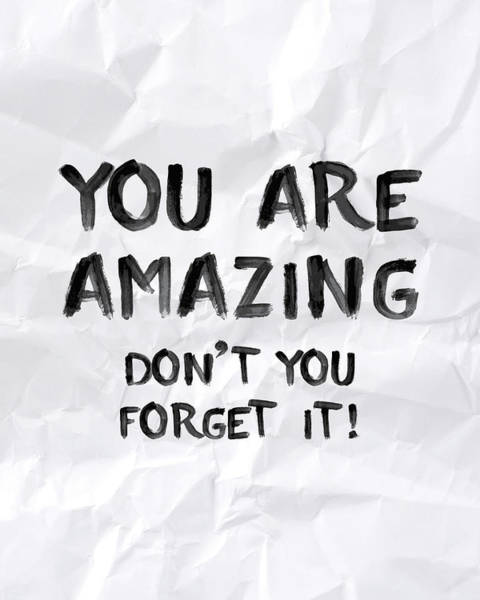Wall Art - Digital Art - You Are Amazing by Samuel Whitton