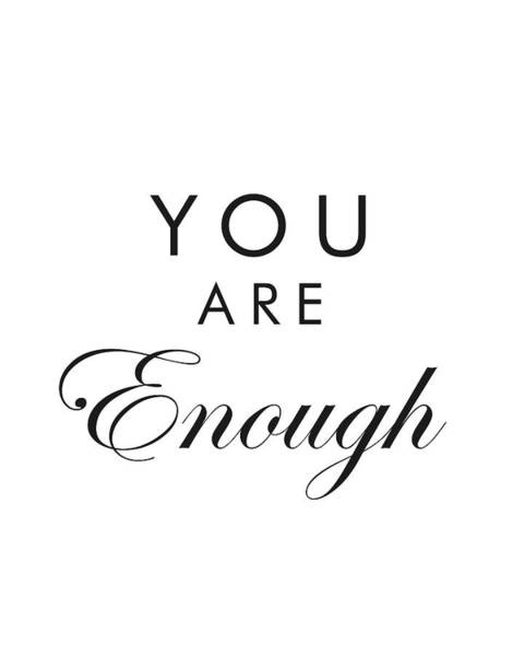 Wall Art - Mixed Media - You Are Enough by Studio Grafiikka