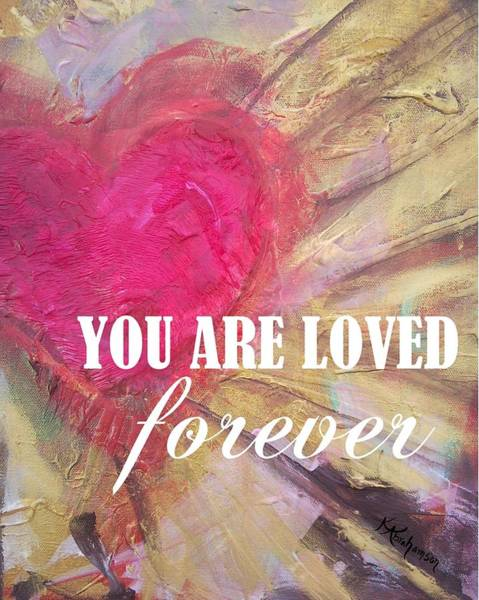 Painting - You Are Loved Forever Heart by Kristen Abrahamson