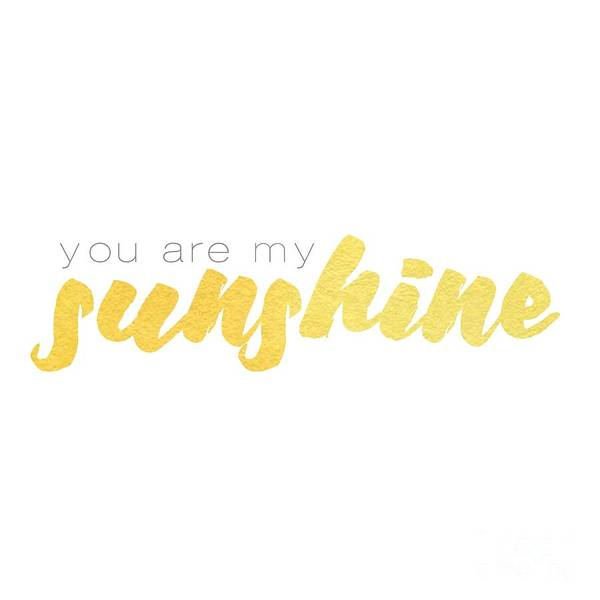 Digital Art - You Are My Sunshine by Laura Kinker