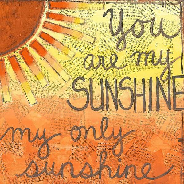Painting - You Are My Sunshine by Monica Martin