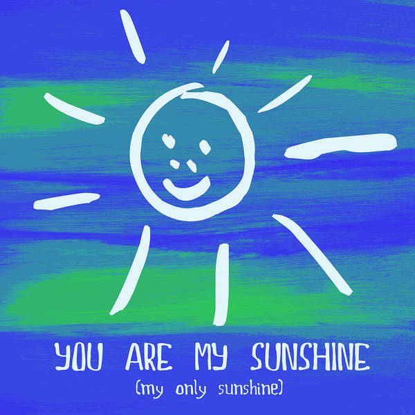 Teal Mixed Media - You Are My Sunshine V3 by Brandi Fitzgerald
