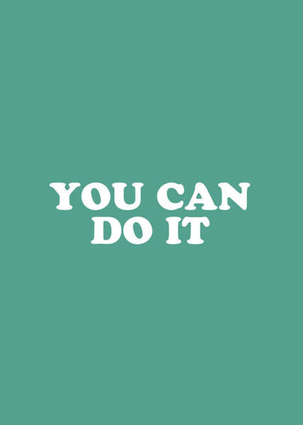 Motivation Mixed Media - You Can Do It Simply Inspired Series 020 by Design Turnpike