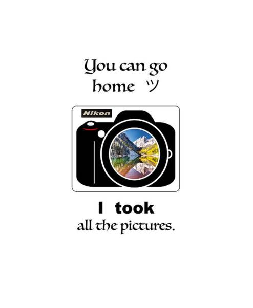 Digital Art - You Can Go Home I Took All The Pictures by OLena Art Brand