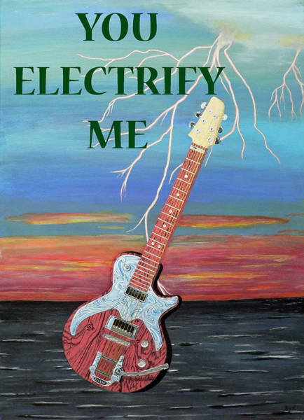 You Electrify Me Art Print