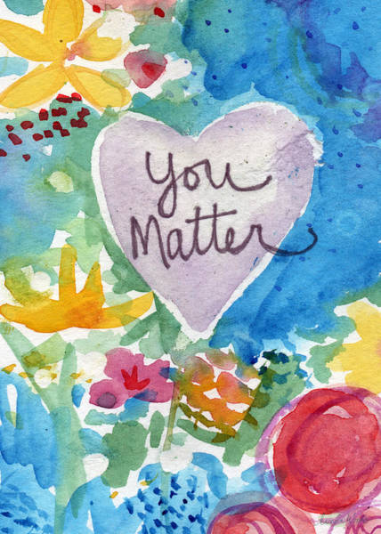 Blue Heart Wall Art - Mixed Media - You Matter Heart And Flowers- Art By Linda Woods by Linda Woods