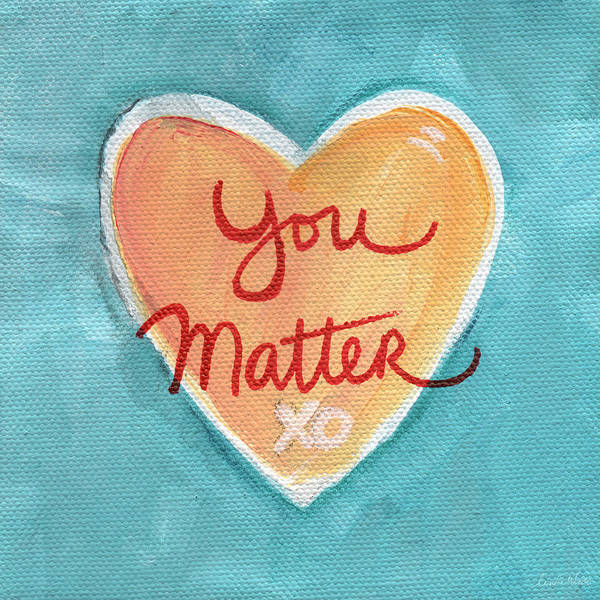 Blue Heart Wall Art - Painting - You Matter Love by Linda Woods