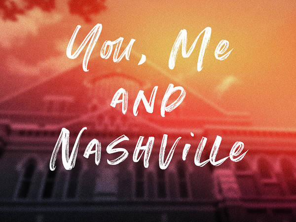 Nashville Wall Art - Mixed Media - You Me And Nashville- Art By Linda Woods by Linda Woods