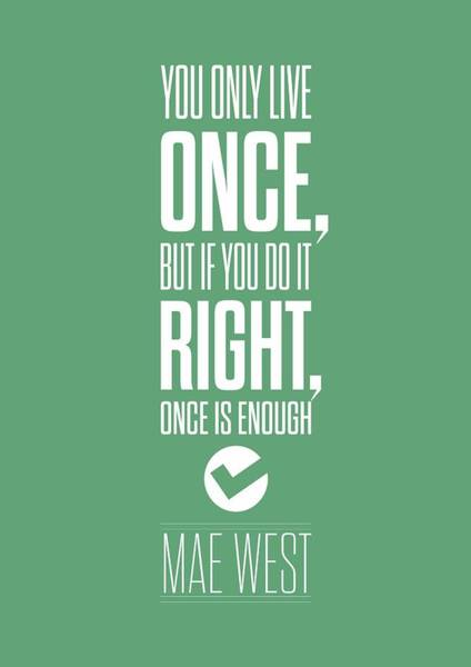 Live Digital Art - You Only Live Once, But If You Do It Right Once Is Enough by Lab No 4
