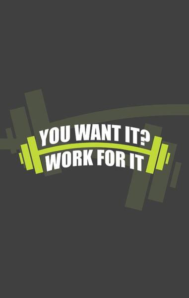 Fitness Digital Art - You Want It ? Work For It Gym Quotes Poster by Lab No 4