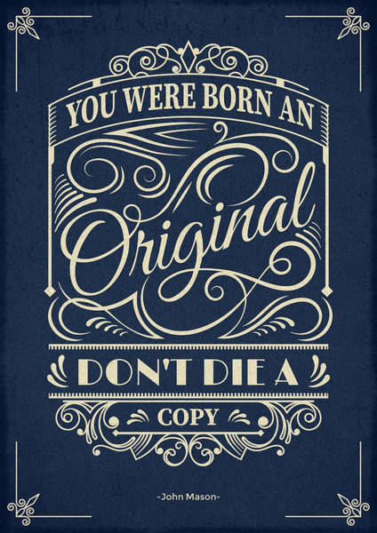 Motivational Digital Art - You Were Born An Original Motivational Quotes Poster by Lab No 4