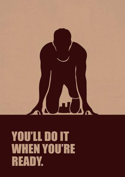 Hard Work Digital Art - You'll Do It When You're Ready Inspirational Quotes Poster by Lab No 4