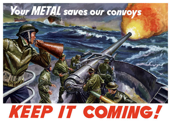Wwii Painting - Your Metal Saves Our Convoys by War Is Hell Store