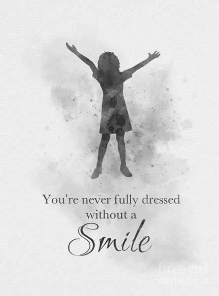 Wall Art - Mixed Media - you're never fully dressed without a smile Black and White by My Inspiration