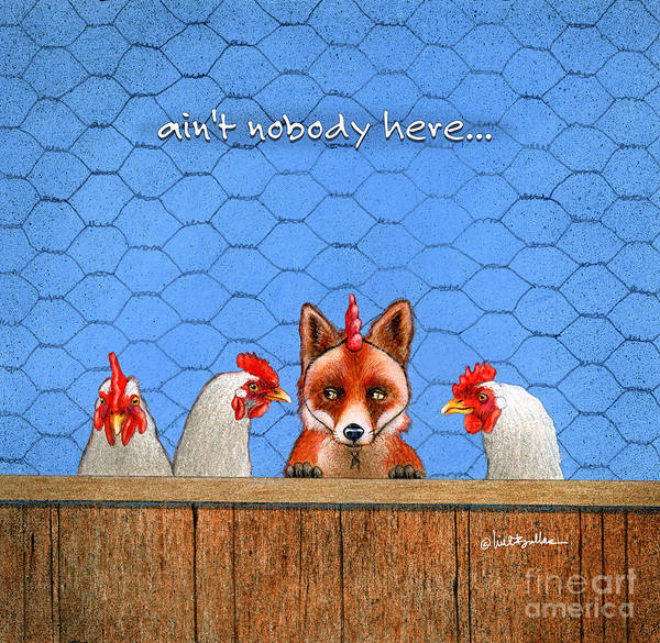 Wall Art - Painting - Ain't Nobody Here... by Will Bullas