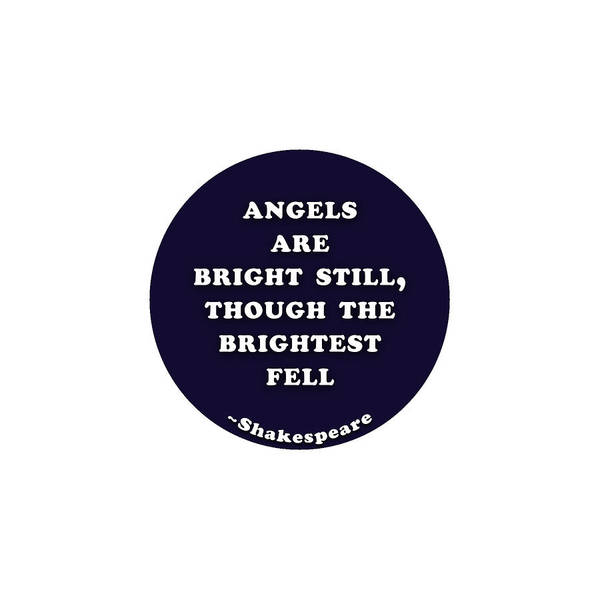 Are Digital Art - Angels Are Bright Still #shakespeare #shakespearequote by TintoDesigns