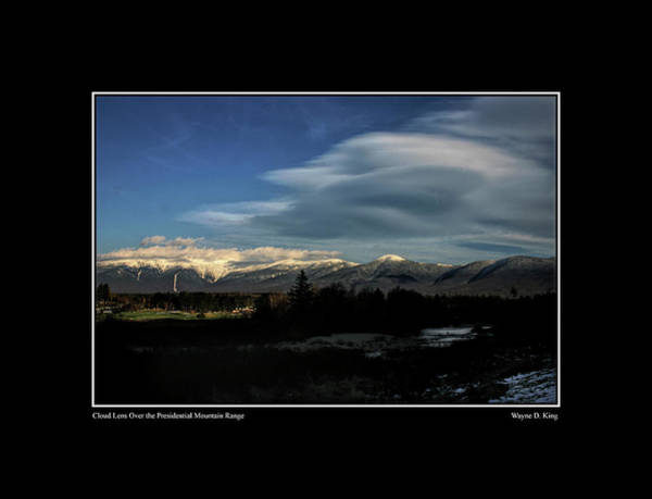 Photograph - Cloud Lens Over The Presidential Range  by Wayne King