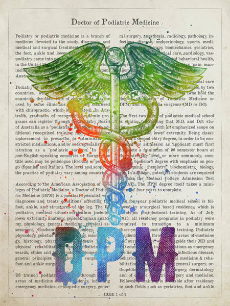 Doctors Office Wall Art - Digital Art - Doctor Of Podiatric Medicine Gift Idea With Caduceus Illustratio by Aged Pixel