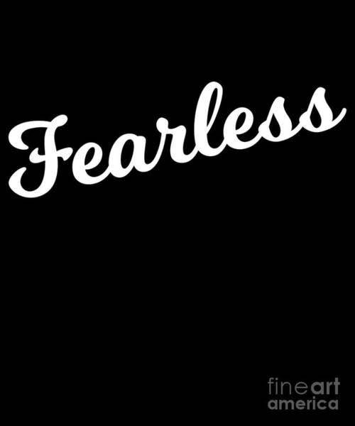 Digital Art - Fearless by Flippin Sweet Gear