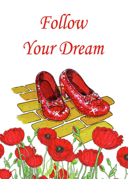 Wall Art - Painting - Follow Your Dream Ruby Slippers Wizard Of Oz by Irina Sztukowski