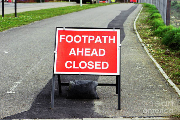 Wall Art - Photograph - Footpath Closed Sign by Tom Gowanlock