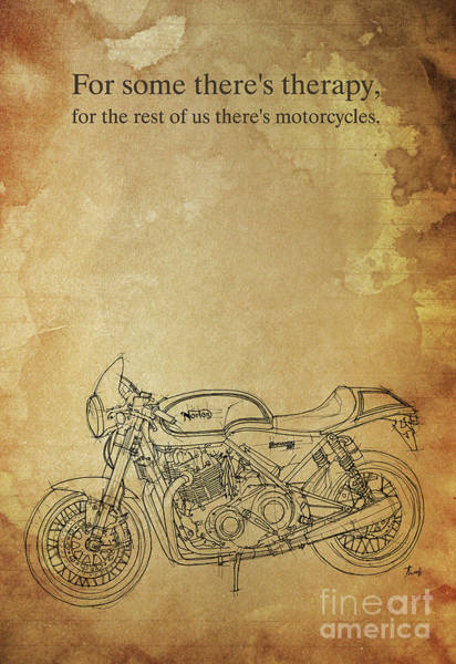 Wall Art - Digital Art - For Some There's Therapy, For The Rest Of Us There's Motorcycles by Drawspots Illustrations