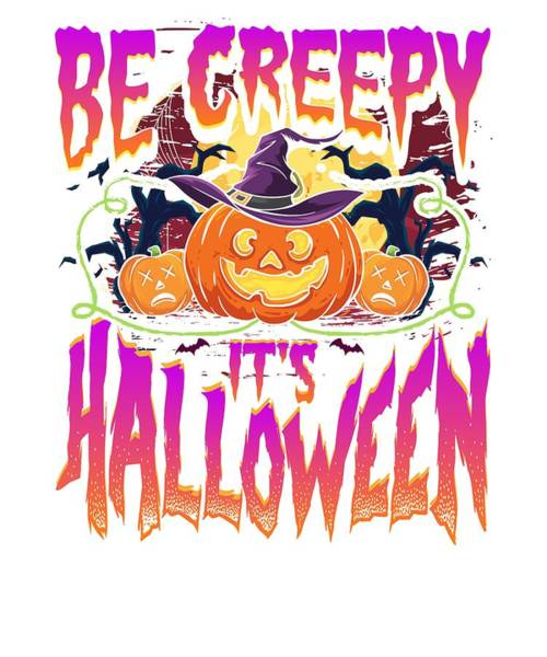 Trick Or Treat Drawing - Halloween Fun Be Creepy Its Halloween by Kanig Designs