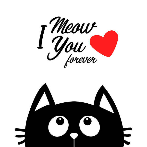 I Love You Mixed Media - I Meow You Forever by Gina Dsgn