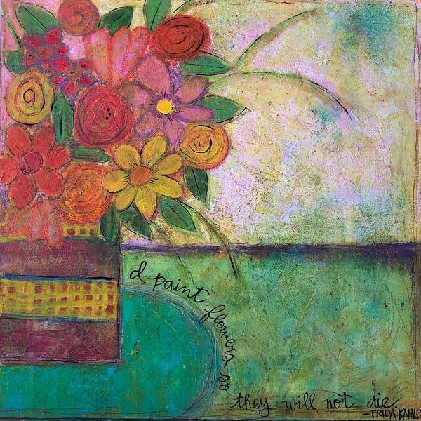 Painting - I Paint Flowers by Monica Martin