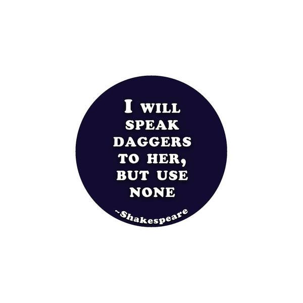 Spoken For Digital Art - I Will Speak Daggers #shakespeare #shakespearequote by TintoDesigns