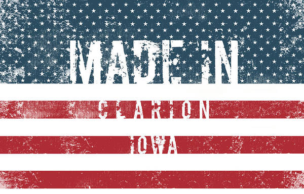 Clarion Digital Art - Made In Clarion, Iowa by Tinto Designs