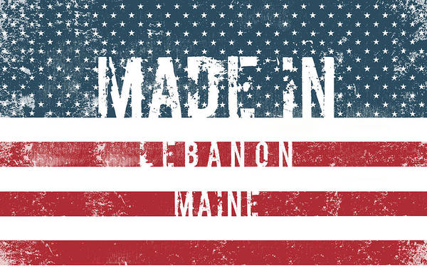 Lebanon Digital Art - Made In Lebanon, Maine by Tinto Designs