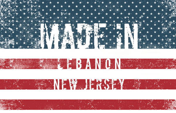 Lebanon Digital Art - Made In Lebanon, New Jersey by Tinto Designs