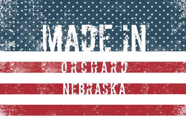 Orchard Digital Art - Made In Orchard, Nebraska by Tinto Designs