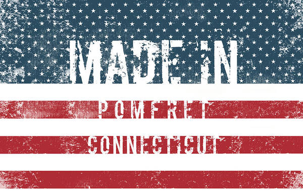 Made In Pomfret, Connecticut Art Print