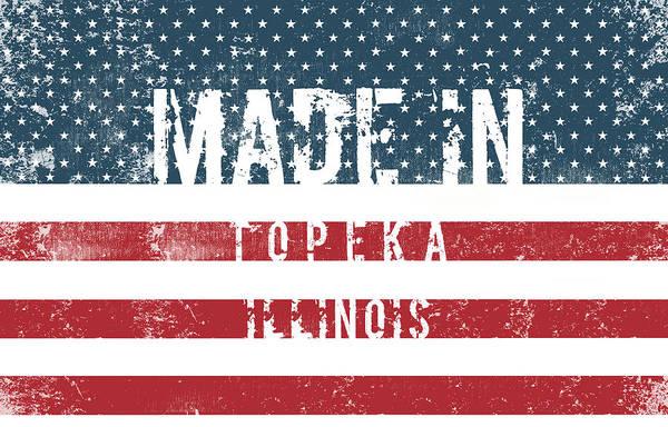 Topeka Wall Art - Digital Art - Made In Topeka, Illinois by TintoDesigns