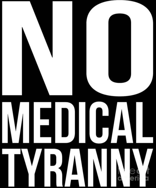 Digital Art - No Medical Tyranny Anti Forced Vaccines by Flippin Sweet Gear