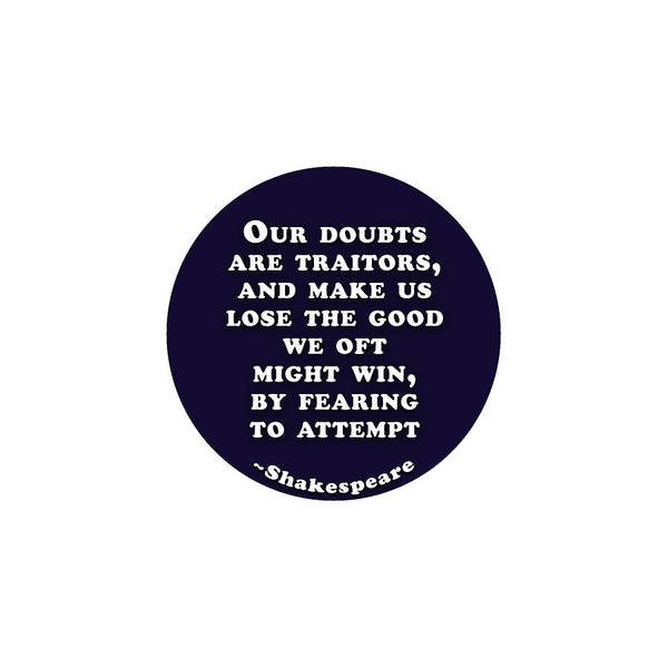 Are Digital Art - Our Doubts Are Traitors #shakespeare #shakespearequote by TintoDesigns