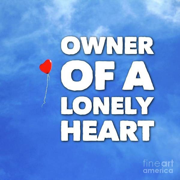 Wall Art - Digital Art - Owner Of A Lonely Heart by Esoterica Art Agency