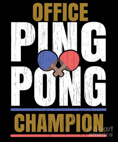 Ping-pong Digital Art - Ping Pong Gift For Table Tennis Wizards Players And Bat And Ball Fans by Martin Hicks