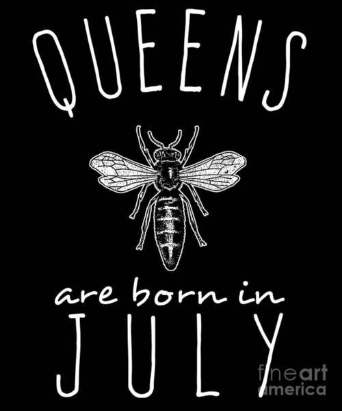 Digital Art - Queens Are Born In July by Flippin Sweet Gear