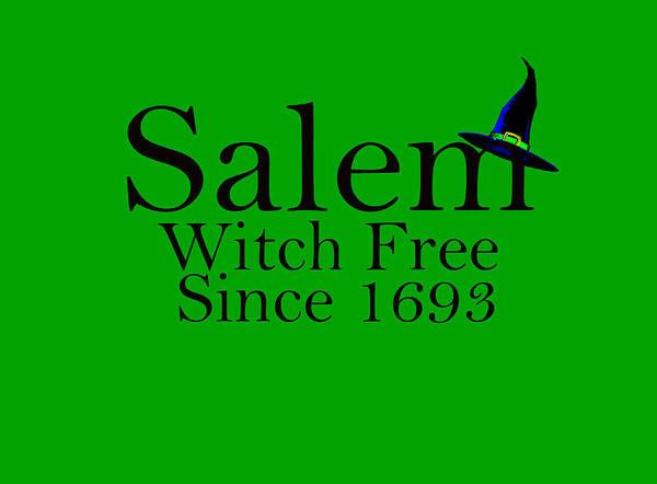 Digital Art - Salem Is Witch Free Since 1693 by Jeff Folger