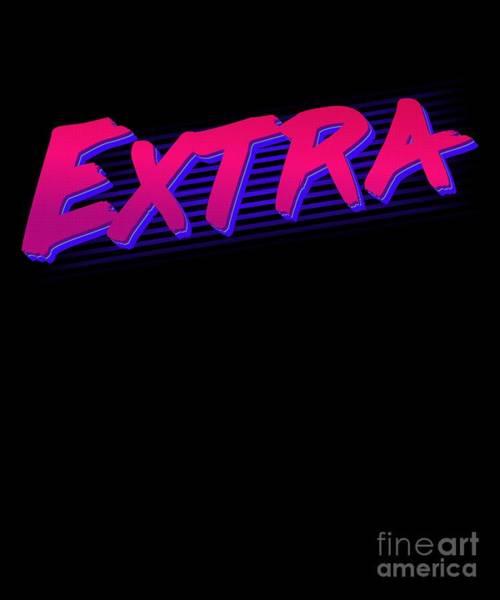 Digital Art - So Extra by Flippin Sweet Gear