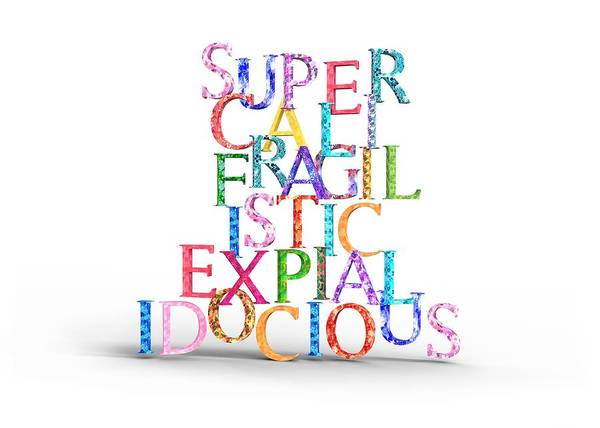 Wall Art - Digital Art - Supercalifragilisticexpialidocious by Betsy Knapp