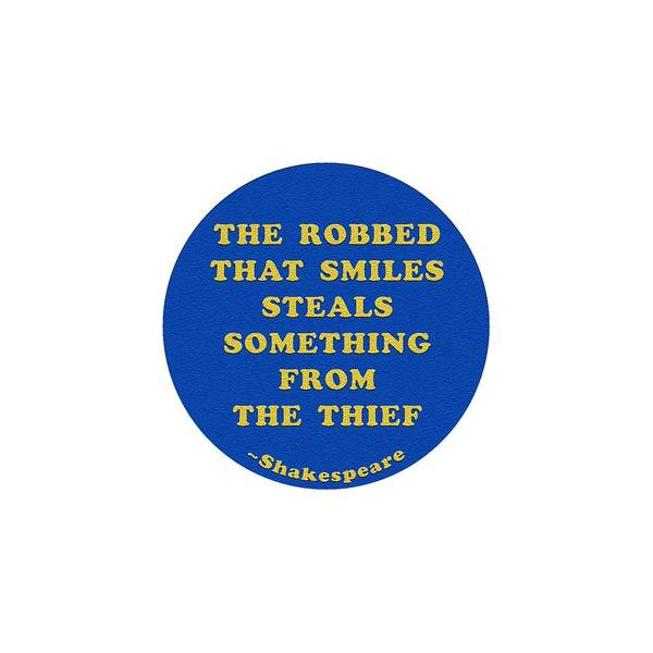 Wall Art - Digital Art - The Robbed That Smiles Steals Something From The Thief #shakespeare #shakespearequote by TintoDesigns