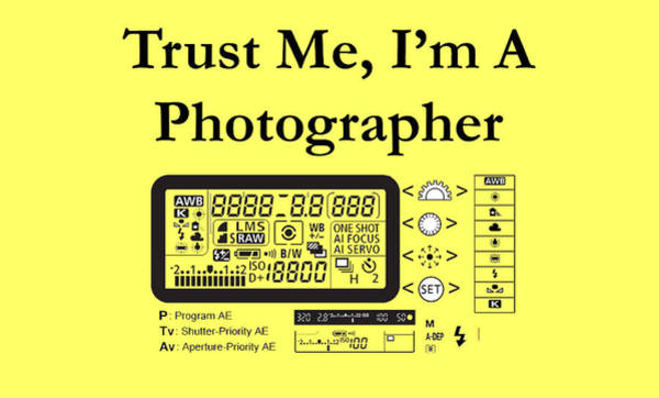 Digital Art - Trust Me I'm A Photographer by Jeff Folger
