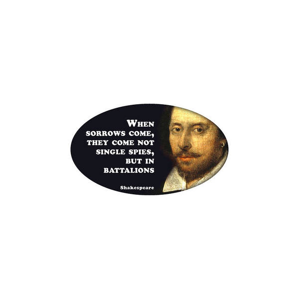 Wall Art - Digital Art - When Sorrows Come #shakespeare #shakespearequote by Tinto Designs