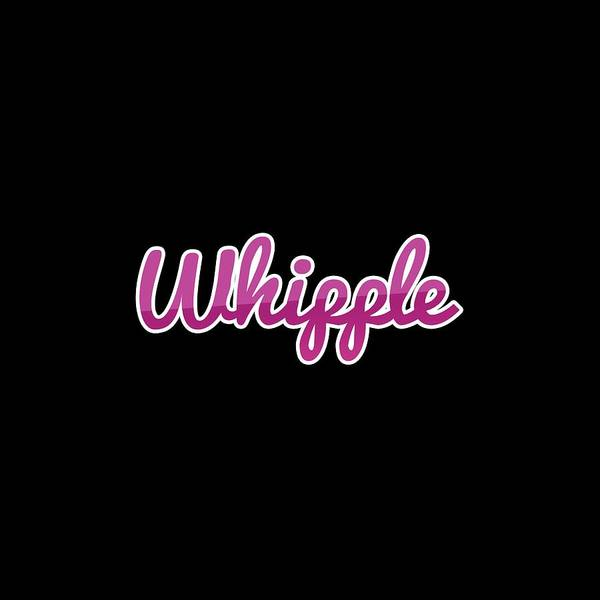 Wall Art - Digital Art - Whipple #whipple by TintoDesigns